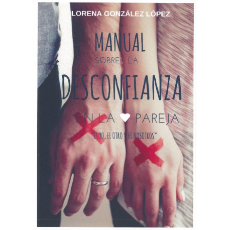 Manual sobre la desconfianza en la pareja